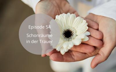 Folge 54 |Schonräume in der Trauer
