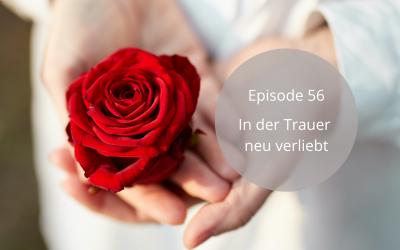 Folge 56 | In der Trauer neu verliebt