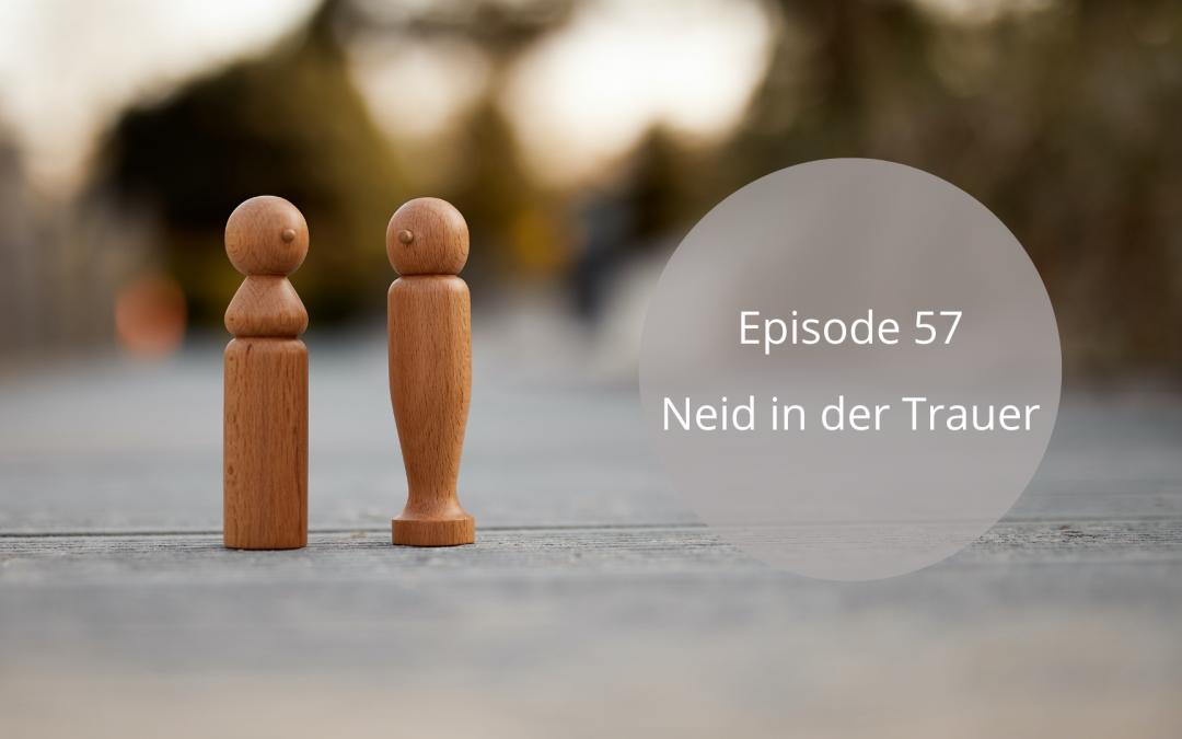 Folge 57 | Neid in der Trauer